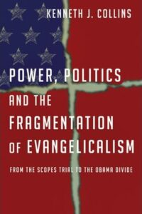 Power, Politics, and the Fragmentation of Evangelicalism